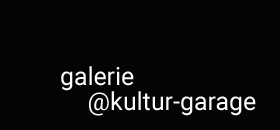 galerie @ kultur-garage